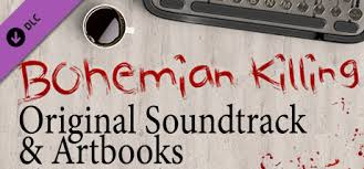 <b>Bohemian</b> Killing - Original Soundtrack and Artbooks в Steam
