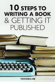 best ideas about book writing tips creative 10 steps to writing a book and getting it published
