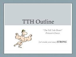 """tth outline """"the tell tale heart"""" persuasive essays let    s make    tth outline """"the tell tale heart"""" persuasive essays let    s make your essay strong"""
