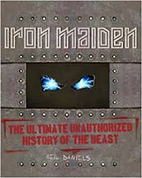 <b>Iron Maiden: The</b> Ultimate Unauthorized History of the Beast ...
