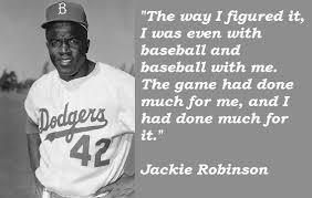 Quotes About Jackie Robinson. QuotesGram via Relatably.com