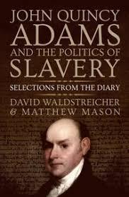 John Quincy Adams and the Politics of Slavery - <b>David</b> ...