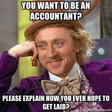 Meme Want to be an accountant | accounting / bookkeeping ... via Relatably.com