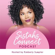 Sistahs Connect Podcast: Conversations That Celebrate, Inspire and Uplift Black Women