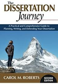 The Dissertation Journey  A Practical and Comprehensive Guide to Planning  Writing  and Defending