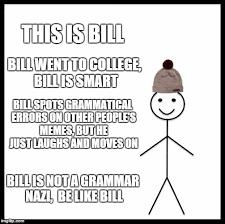 Be Like Bill Meme Generator - Imgflip via Relatably.com