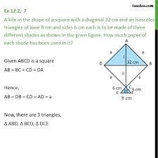 Ex 12.2, 7 - A kite in the shape of a square with a diagonal