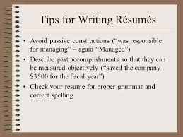 Tips for Writing R  sum  s Allow for room between the different sections of the resume Resumes should