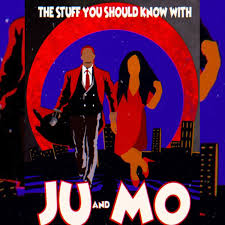 The stuff you should know with Ju & Mo
