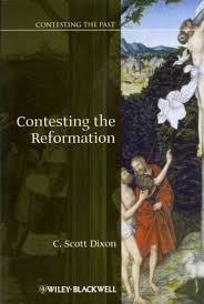 <b>Contesting</b> the Reformation : <b>C</b>. <b>Scott Dixon</b> : 9781405113267