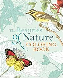 The Beauties of Nature Coloring Book: Coloring <b>Flowers</b>, <b>Birds</b>