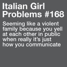 Live, LAUGH, Love!!! on Pinterest | Italian Girl Problems, Italian ... via Relatably.com