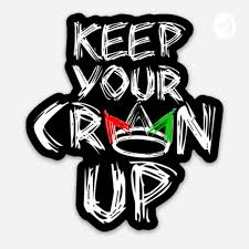 Keep Your Crown Up