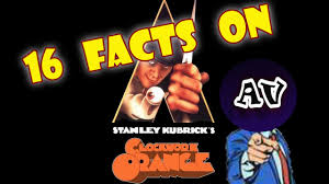 facts on a clockwork orange 16 facts on a clockwork orange
