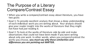 writing a comparecontrast essay about literature   ppt download the purpose of a literary comparecontrast essay when you write a comparecontrast