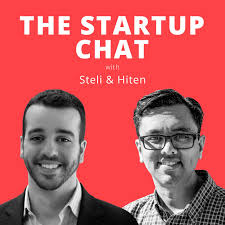 The Startup Chat with Steli & Hiten