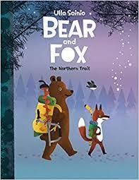 <b>Bear and Fox</b>: The Northern Trail: Sainio, Ulla, Publishing, Gentil ...