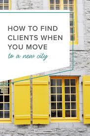 how to clients when you move to a new city jess creatives here s my story and the strategies i used to clients when i moved to a new city