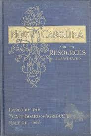 North Carolina. Board of Agriculture. North Carolina and Its ...