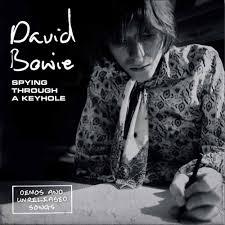 "Review: <b>David Bowie</b>, ""<b>Spying</b> Through a Keyhole (Demos and ..."