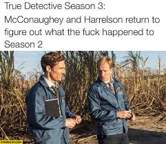True detective season 3 McConaughey and Harrelson return to figure ... via Relatably.com