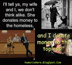 We both donate money but.. - Humorous Hilarious Funny Quotes