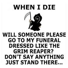Grim-Reaper-for-My-Funeral.jpg via Relatably.com