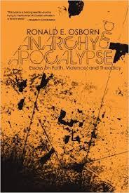 anarchy and apocalypse essays on faith violence and theodicy  anarchy and apocalypse essays on faith violence and theodicy ronald e osborn  amazoncom books