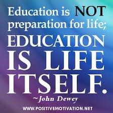 Education is life itself – inspirational quotes for students ... via Relatably.com