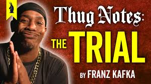 thug notes classic literature original gangster wisecrack the trial <br >by