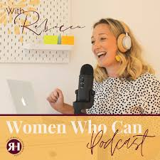 Women Who Can Podcast
