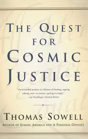 the quest for cosmic justice thomas sowell amazon the quest for cosmic justice thomas sowell 9780684864631 com books