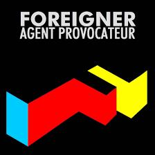 <b>Foreigner</b> - <b>Agent Provocateur</b> Lyrics and Tracklist | Genius