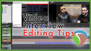 video interview editing tips video production in reaper the video preview watch the interview