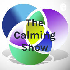 The Calming Show