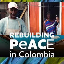 Rebuilding Peace in Colombia