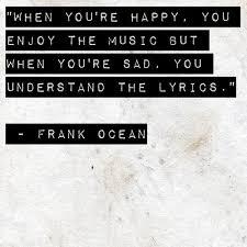 Best Frank Ocean Quotes. QuotesGram via Relatably.com