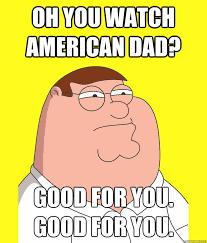 Memes Vault American Dad Memes are as Popular as the Show via Relatably.com