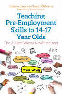 Teaching Pre-Employment Skills <b>to 14-17 Year</b> Olds: The Autism ...