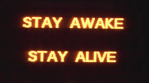 stay awake stay alive road signs warn drivers stay awake stay alive road signs warn drivers