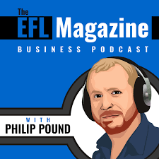The EFL Magazine Business Podcast