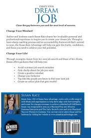 susan katz advantage create your dream job change your mindset susan katz advantage create your dream job change your mindset change your future susan katz dana knighten 9780996675352 amazon com books