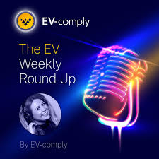 The EV News - Weekly Round Up