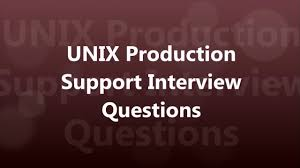 unix production support interview questions and answers part  unix production support interview questions and answers part 1