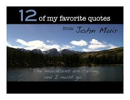 12 of My Favorite John Muir Quotes via Relatably.com