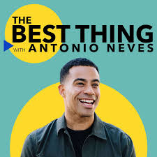 The Best Thing with Antonio Neves