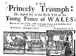 huzzah long live the prince of wales school of history anu the princely triumph 1688 from the pepys library 2 251 english broadside ballad archive