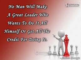 quotes about leadership by famous peoples pictures quotes describe qualities of leadership by andrew carnegie