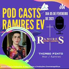 PodCast RAMIRES EV Thiago Pinto