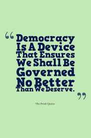 democracy quotes quotes wishes democracy quotes